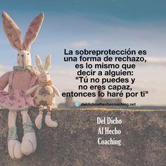 La sobreprotección es una forma de rechazo.  #Coaching #DesarrolloHumuano #InteligenciaEmocional #Bienestar