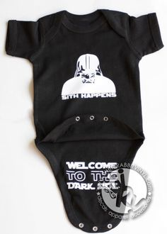 Star Wars Sith Happens Welcome To The Dark Side Baby Funny Onesie TShirt by WhiteRabbitVinylLite on Etsy https://www.etsy.com/listing/214824546/star-wars-sith-happens-welcome-to-the