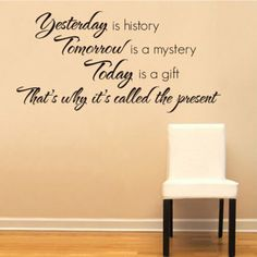Yesterday Is History Tomorrow Is a Mystery Today Is a Gift Wall Decal Quote Sticker Living Room Decor Wide 71cm High 35cm Black Color