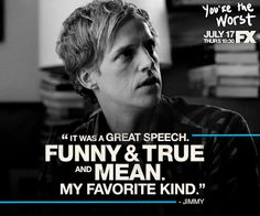 You're The Worst quote - Funny & Mean