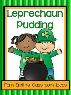 Leprechaun Pudding Directions for the Teacher and Scientific Observation Sheet for the Students!Cute, Quick, Fun and it's yours for FREE!Click here to read more about it and how easy it is for you to plan and prepare at my blog.Need more St. Patrick's Day Activities?