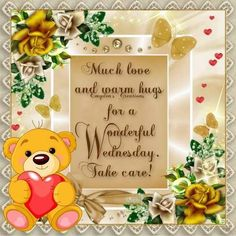 Much Love And Warm Hugs For A Wonderful Wednesday