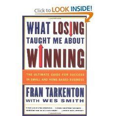 What Losing Taught Me About Winning: The Ultimate Guide for Success in Small and Home-Based Business