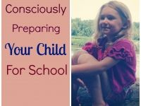 Consciously Preparing Your Child For School