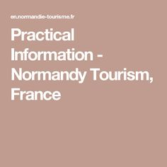 Practical Information - Normandy Tourism, France