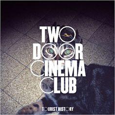 Two Door Cinema Club, my favorite <3