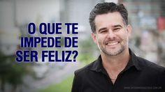 VÍDEO MOTIVACIONAL: O QUE TE IMPEDE DE SER FELIZ ? - PALESTRANTE DE MOTI...