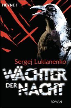 Wächter der Nacht: Roman Die Wächter-Serie, Band 1: Amazon.de: Sergej Lukianenko, Erik Simon, Christiane Pöhlmann: Bücher