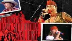 Congratulations W. Axl Rose on your 50th Birthday! Born  February 6, 1962, Axl is an American singer best known as a lead singer of Guns N' Roses. http://ecard.ly/x9MPjt