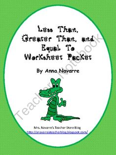 Less Than, Greater Than, and Equal To Worksheet Packet from Mrs ...