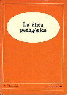 La ética pedagógica / V.I. Pisarienko, I. Ya. Pisarienko