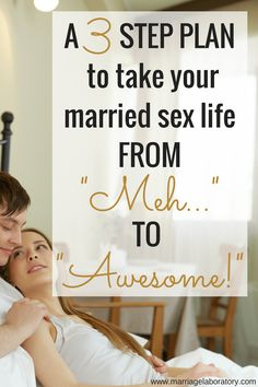 """A 3 Step Plan to Take Your Married Sex Life From """"Meh..."""" to """"Awesome!"""" // Marriage Laboratory"""