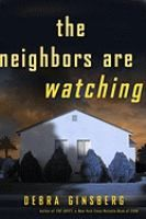 The neighbors are watching : a novel / Debra Ginsberg.