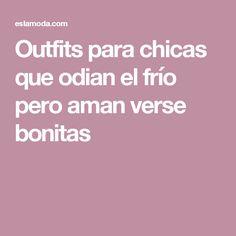 Outfits para chicas que odian el frío pero aman verse bonitas