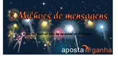 gamos aos 2 MILHÕES de Mensagens!!! no forum Apostaganha!