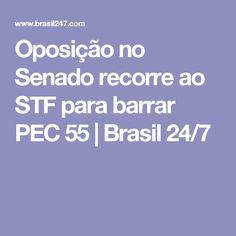 Oposição no Senado recorre ao STF para barrar PEC 55 | Brasil 24/7