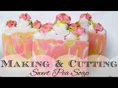 ♕ Making & Cutting Sweet Pea Soap ♕ - YouTube