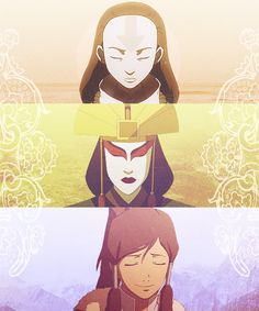 Avatar Yangchen, Avatar Kyoshi, and Avatar Korra. Three fierce and strong women