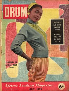 Apartheid Exposed in Drum Magazine - NY Times Magazine Drum Magazine, Jet Magazine, Black Magazine, Duro Olowu, African Drum, Drum Cover, Vintage Black Glamour, Vintage Style, Vintage Ads