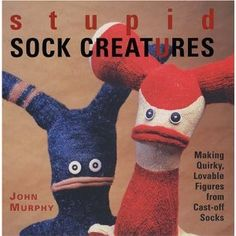 Bad name, Great (and easy) sock monsters. They make great gifts for kids.