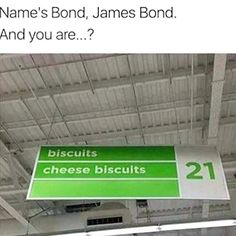 Nice To Meet You Time ?     http://words.onlineclock.net/fuzzy/  #Supermarket #Signs #Signage #FunnySigns #Sign #Biscuits #CheeseBiscuits #JamesBond #ROFL #Food #Foodie #Recipe #Recipes #Shopping #Shoppers #Groceries #GroceryShopping