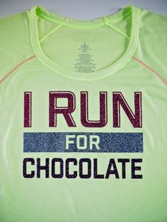 """I Run for Chocolate"" DIY Running Shirt - a heat transfer project with your Silhouette 