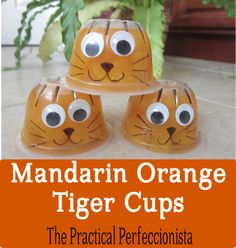 Mandarin orange tiger cups for the tiger party!