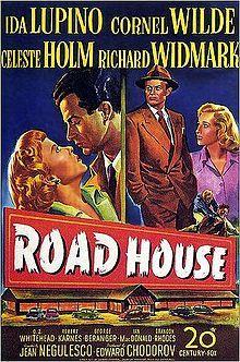 Road House. Ida Lupino, Cornel Wilde, Celeste Holm, Richard Widmark. Directed by Jean Negulesco. 1948