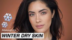 Makeup Tips & Tricks for Winter Dry Skin | Melissa Alatorre - YouTube