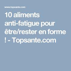 10 aliments anti-fatigue pour être/rester en forme ! - Topsante.com