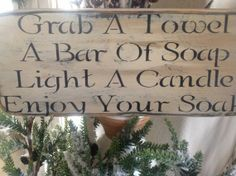Grab A Towel A Bar Of Soap Light A Candle Enjoy Your by djantle, $25.00