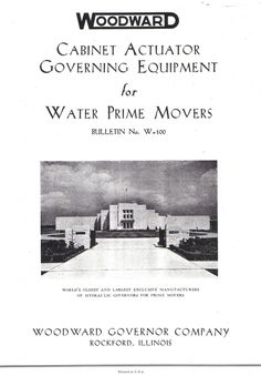 Woodward Governor Company was established in 1870 down in the water power district in Rockford, Illinois.