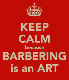 Barbering is art.