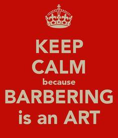 Barbering is art.