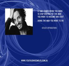 Quote by Bruce Springsteen