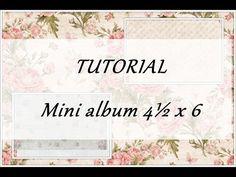 TUTORIAL - 4½ x 6 minialbum (My Rosegarden, Reprint) - YouTube