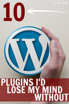 10 Plugins I'd Lose My Mind Without - Jo, My Gosh!