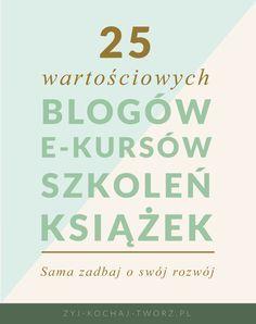 4 sposoby na rozwój osobisty i 25 wartościowych blogów, kursów, szkoleń i książek. | Żyj Kochaj Twórz