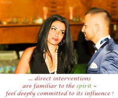 ... direct interventions are familiar to the #spirit ~ feel deeply committed to its influence !