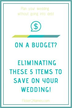 SAVE MONEY ON YOUR WEDDING BY ELIMINATING THESE 5 ITEMS | Flicker 2 Flames