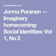 Jorma Puranen — Imaginary homecoming: Social Identities: Vol 1, No 2