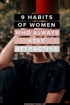 It can be easy to compare ourselves to other people, but thankfully, there's no objective measure of attractiveness. But there are general tips that can help. Here are 9 general habits of women who always stay attractive.