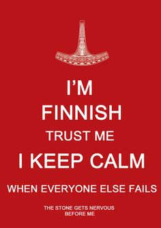 Seen so many I cannot keep calm nations... and then there are Finnish people.