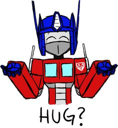 """""""Sure OPTIMUS! I Would hug and hang onto you for EVER... And EVER... - Hugs -"""" - Brainstorm2003"""