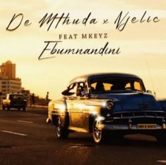 Listen to a new song by De Mthuda & Njelic – Ebumnandini ft. De Mthuda collaborates with Njelic and Mkeyz for a joint titled Ebumnandini. Hit Songs, News Songs, Music Songs, Song Captions, Mp3 Song, House Music, Latest Music, Good Music, Itunes