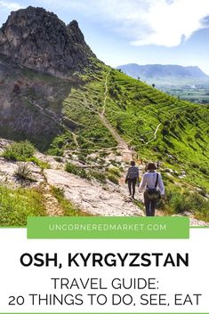 A guide to getting off the beaten path and experiencing Osh, Kyrgyzstan, including 20 of the best things to do + practical travel tips for your trip to Central Asia.   Uncornered Market Travel Blog: Travel Wide, Live Deep