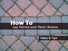 How To Lay Pavers and Paver Stones