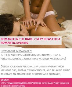 Romance in the dark: 7 sexy ideas for a romantic evening - How about a massage? - Source: http://www.urbanewomen.com/romance-in-the-dark-7-sexy-ideas-for-a-romantic-evening.html