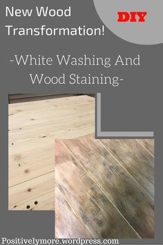 White Washing and Staining New Wood! DIy and Tutorial!