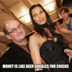 Money Is Like Beer Goggles For Chicks